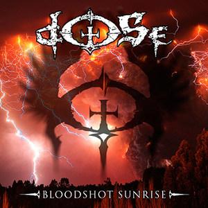 Dose - Bloodshot Sunrise