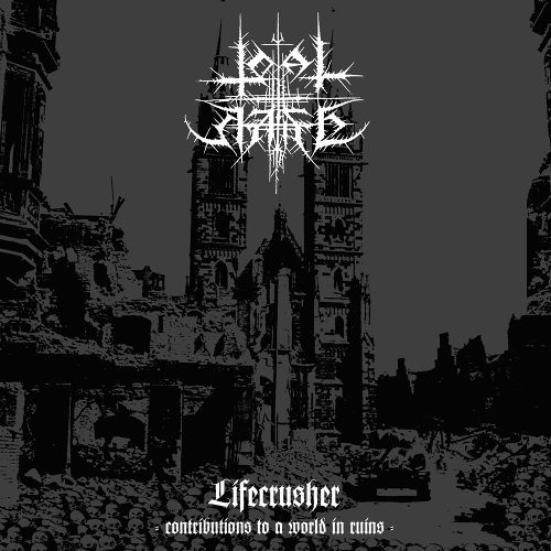 Total Hate - Lifecrusher - Contributions to a World in Ruins