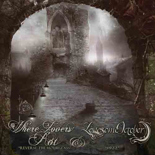 Lonesome October / Where Lovers Rot - Reverse the Hourglass / 1922
