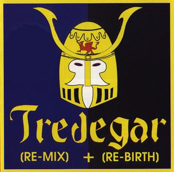 Tredegar - (Re-Mix) + (Re-Birth)