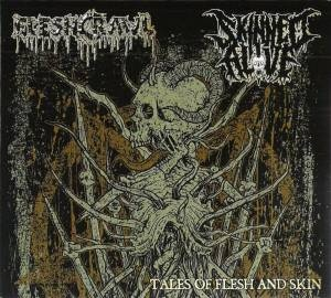Fleshcrawl / Skinned Alive - Tales of Flesh and Skin