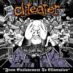 Cliteater - From Enslavement to Clitoration