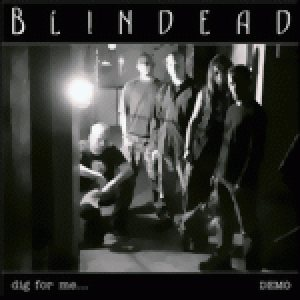 Blindead - Dig for Me...