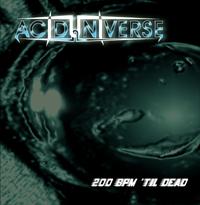 Acid Universe - 200 BPM 'til Dead