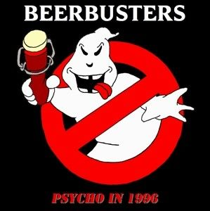 The Beerbusters - Psycho in 1996