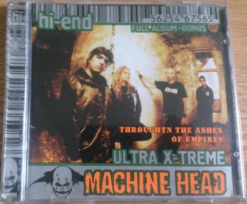 Machine Head - Through the Ashes of Empires (Hi-End Ultra X-treme)