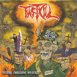 Fastkill - Infernal Thrashing Holocaust
