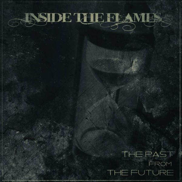 Inside the Flames - The Past from the Future