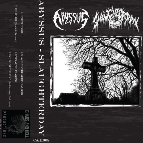 Slaughterday / Abyssus - Abyssus / Slaughterday