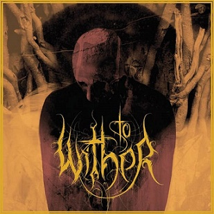 To Wither - Ending Days