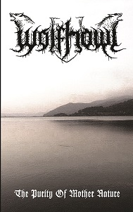 Wolfhowl - The Purity of Mother Nature