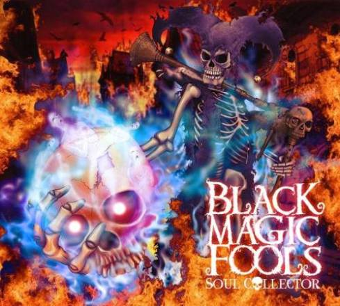 Black Magic Fools - Soul Collector