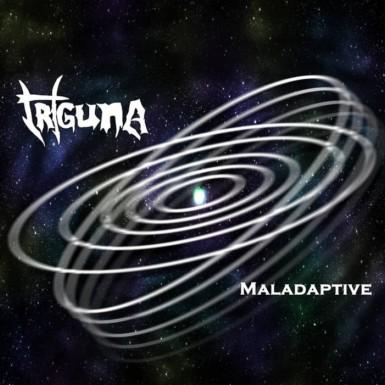 Triguna - Maladaptive