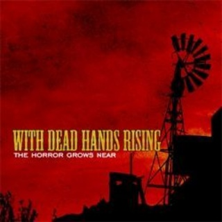 With Dead Hands Rising - The Horror Grows Near