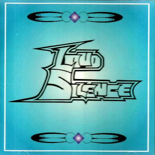 Loud Silence - Loud Silence