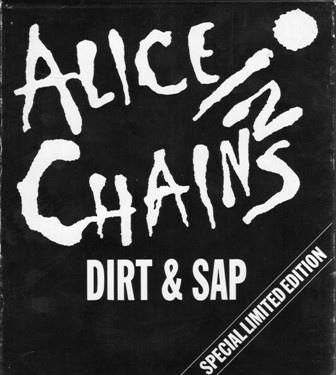 Alice in Chains - Dirt & Sap
