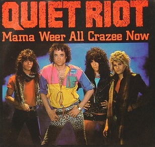 Quiet Riot - Mama Weer All Crazee Now