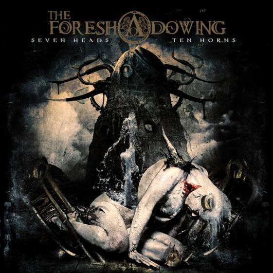 The Foreshadowing - Seven Heads Ten Horns