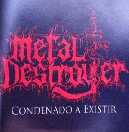 Metal Destroyer - Condenado a Existir