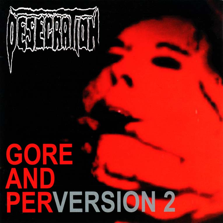 Desecration - Gore and Perversion 2