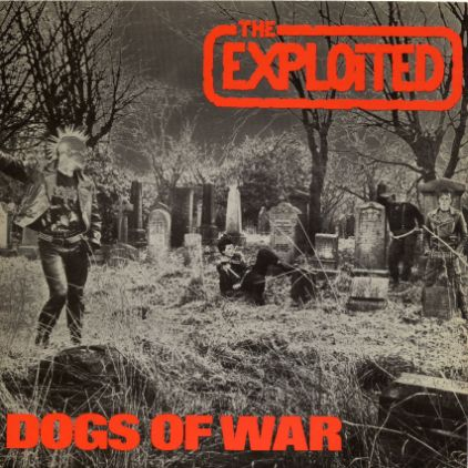 The Exploited - Dogs of War