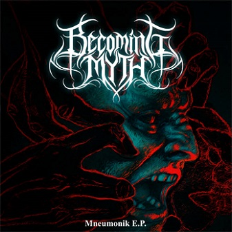 Becoming Myth - Mneumonik E​.​P.