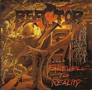 Reactor - Farewell to Reality
