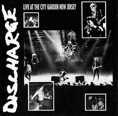 Discharge - Live at the City Garden New Jersey