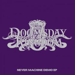 The Doomsday Kingdom - Never Machine Demo EP