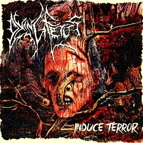 Dying Fetus - Induce Terror