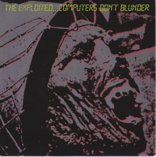 The Exploited - Computers Don't Blunder