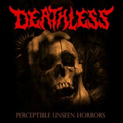 Deathless - Perceptible Unseen Horrors