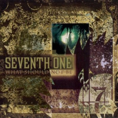 Seventh One - What Should Not Be