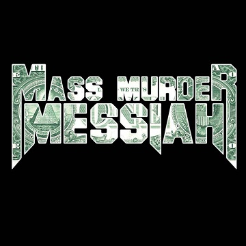 Mass Murder Messiah - The Rise of Evil