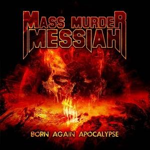 Mass Murder Messiah - Born Again Apocalypse