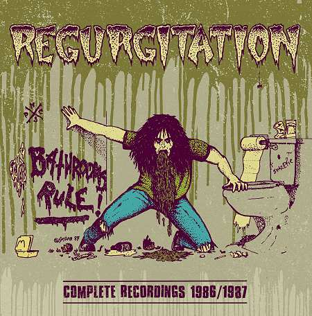 Regurgitation - Complete Recordings 1986/1987