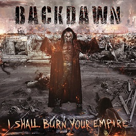 Backdawn - I Shall Burn Your Empire