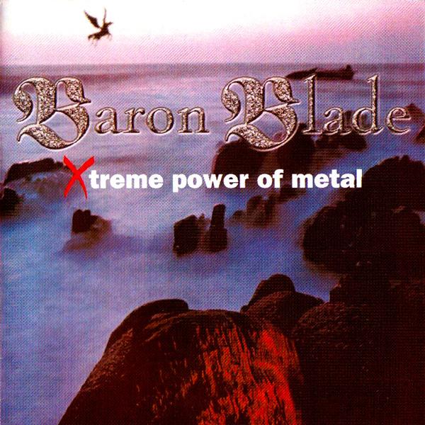 Baron Blade - Xtreme Power of Metal