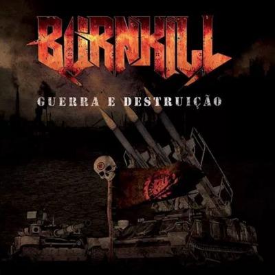 Burnkill - Guerra e Destruição