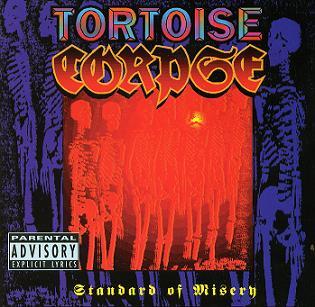 Tortoise Corpse - Standard of Misery