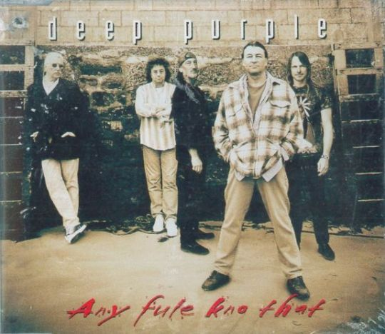 Deep Purple - Any Fule Kno That