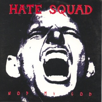 Hate Squad - Not My God