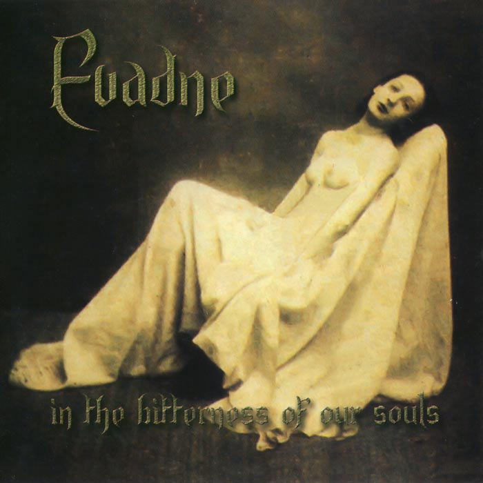 Evadne - In the Bitterness of Our Souls