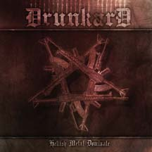 Drunkard - Hellish Metal Dominate