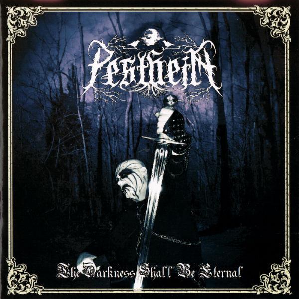 Pestheim - The Darkness Shall Be Eternal