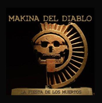 Makina del Diablo - La fiesta de los muertos