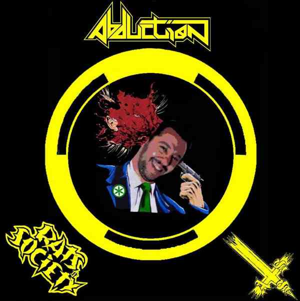 Abduction / Rats of Society / Anal Slave of Satan - Salvini's Punks Fuck Off