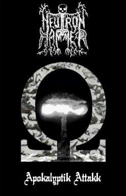 Neutron Hammer - Apokalyptik Attakk