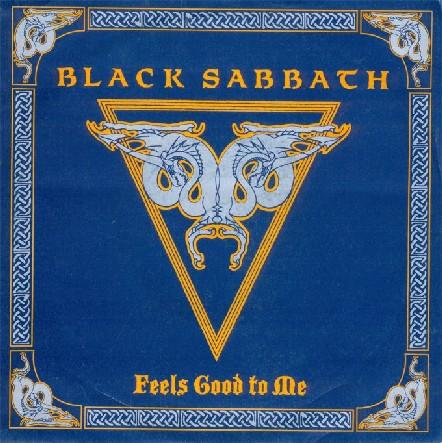 Black Sabbath - Feels Good to Me