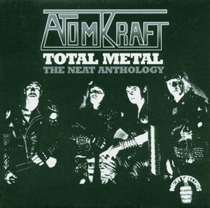 Atomkraft - Total Metal: The Neat Anthology